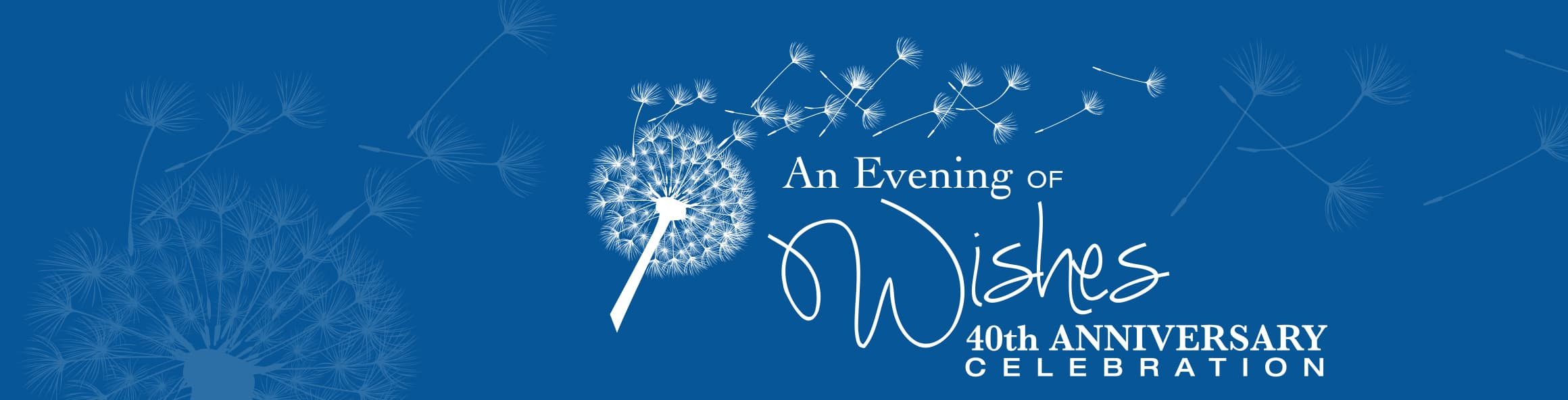 An Evening of Wishes 40th Anniversary Celebration