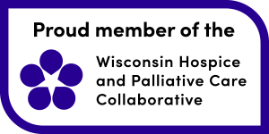 Proud member of the Wisconsin Hospice and Palliative Care Collaborative